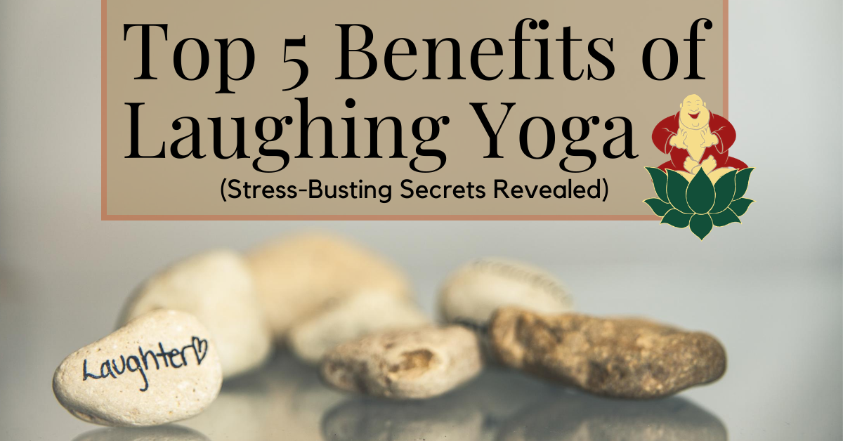 Benefits of Laughing Yoga